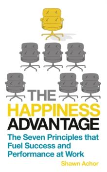 The Happieness Advantage Shawn Achor